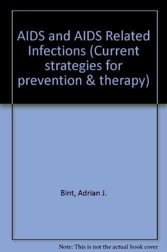 9780120992003: AIDS And Aids-related Infections: Current Strategies for Prevention and Therapy (Current strategies for prevention & therapy)