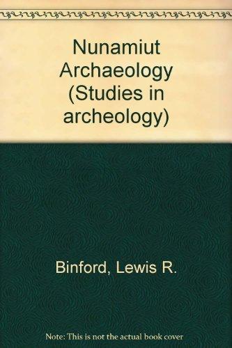 9780121000400: Nunamiut Ethnoarchaeology (Studies in archeology)