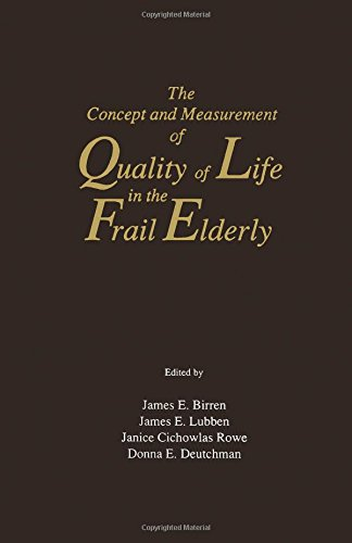 9780121012755: The Concept and Measurement of Quality of Life in the Frail Elderly: National Conference : Papers
