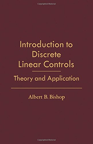 Introduction to Discrete Linear Controls: Theory and: Bishop, Albert B.
