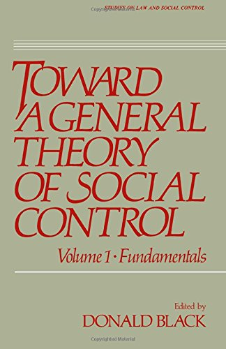 Toward a general theory of social control (Studies on law and social control)