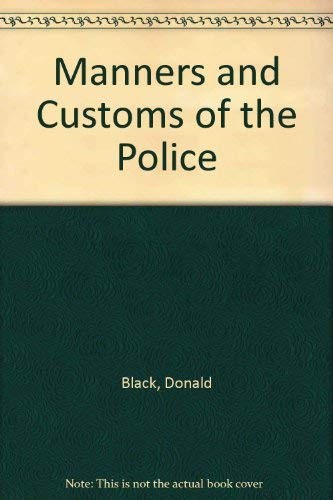 Manners and Customs of the Police: Black, Donald