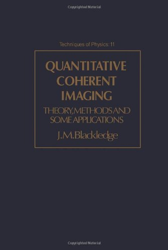 9780121033002: Quantitative Coherent Imaging: Theory, Methods and Some Applications (Techniques of Physics)