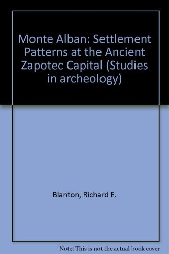 9780121042509: Monte Alban: Settlement Patterns at the Ancient Zapotec Capital (Studies in archeology)
