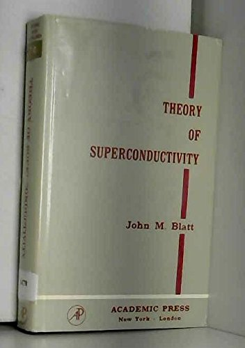Theory of Superconductivity (Pure & Applied Physics): Blatt, John M.