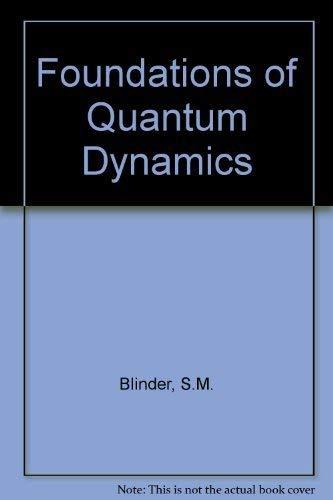 9780121060503: Foundations of Quantum Dynamics