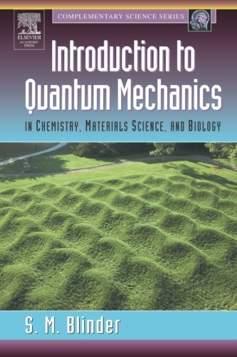 Introduction to Quantum Mechanics: in Chemistry, Materials Science, and Biology (Complementary ...