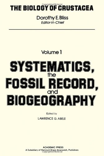 9780121064013: The Biology of Crustacea, Vol. 1: Systematics, the Fossil Record, and Biogeography