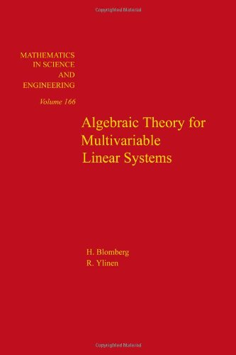 9780121071509: Algebraic Theory for Multivariable Linear Systems (Mathematics in Science & Engineering)