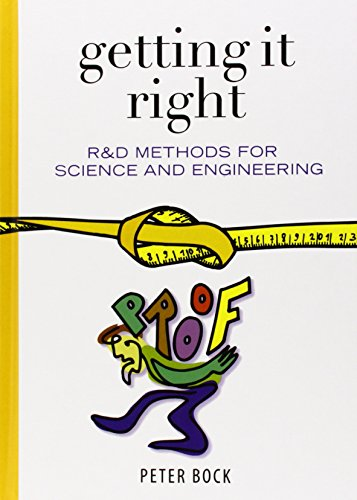 9780121088521: Getting It Right: R&D Methods for Science and Engineering: R.and D.Methods for Science and Engineering