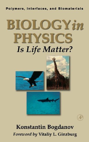 9780121098407: Biology in Physics: Is Life Matter? (Polymers, Interfaces and Biomaterials)