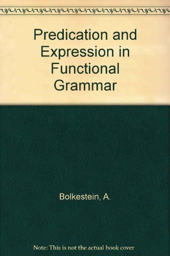 9780121113506: Predication and Expression in Functional Grammar