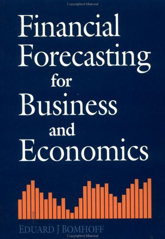 9780121128906: Financial Forecasting for Business and Economics