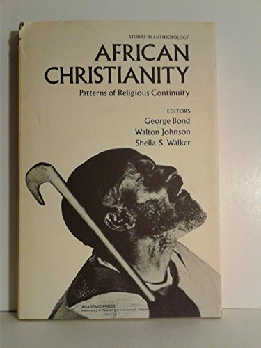 9780121134501: African Christianity: Patterns of Religious Continuity (Studies in anthropology)