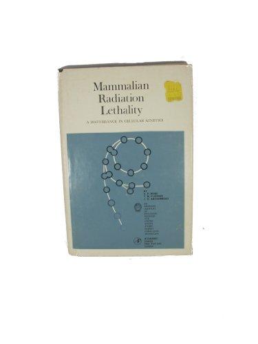 Mammalian Radiation Lethality: A Disturbance in Cellular: Theodor M. Fliedner