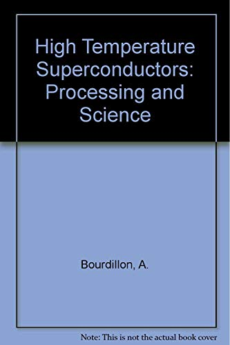 9780121176808: High Temperature Superconductors: Processing and Science