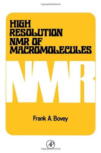 High Resolution NMR of Macromolecules: Bovey, Frank A.