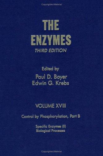 The Enzymes. Volume XVIII: Control by Phosphorylation.: Boyer, Paul D.,