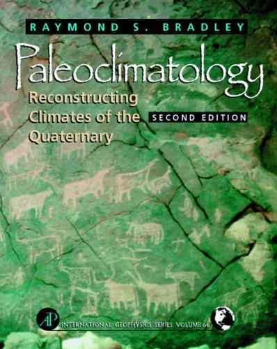 9780121240103: Paleoclimatology: Reconstructing Climates of the Quaternary (International Geophysics)