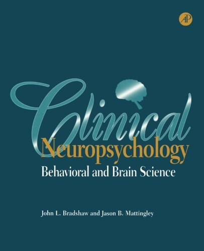 Clinical Neuropsychology: Behavioral and Brain Science: John L. Bradshaw,