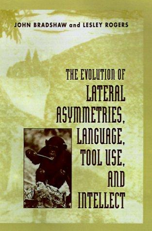 The Evolution of Lateral Asymmetries, Language, Tool: John Bradshaw