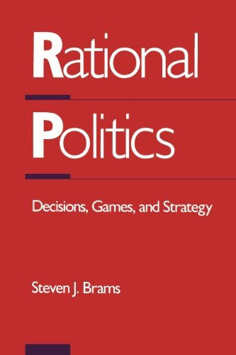 9780121254551: Rational Politics: Decisions, Games, and Strategy