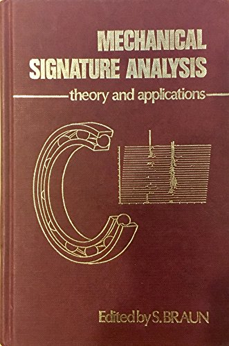 9780121272555: Mechanical Signature Analysis: Theory and Applications