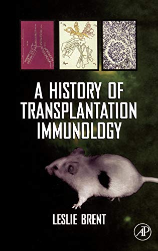 9780121317706: A History of Transplantation Immunology (Medicine and Dentistry 1995 - 2006: Subject Collection)