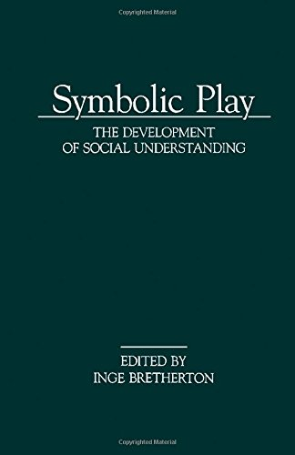 9780121326807: Symbolic Play: Development of Social Understanding