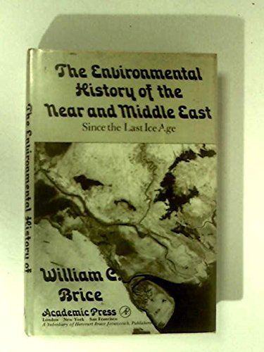 The Environmental History of the Near and Middle East since the Last Ice Age