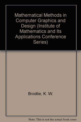 9780121348809: Mathematical Methods in Computer Graphics and Design (Institute of Mathematics and Its Applications Conference Series)