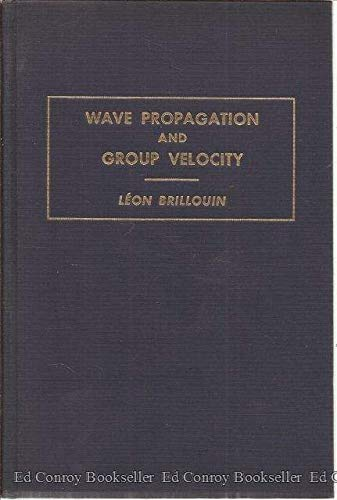 9780121349684: Wave Propagation and Group Velocity (Pure & Applied Physics)