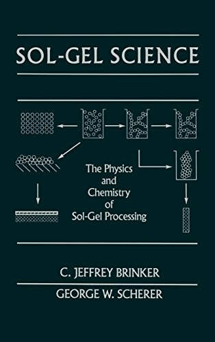 Sol-Gel Science: The Physics and Chemistry of Sol-Gel Processing: Brinker, J.