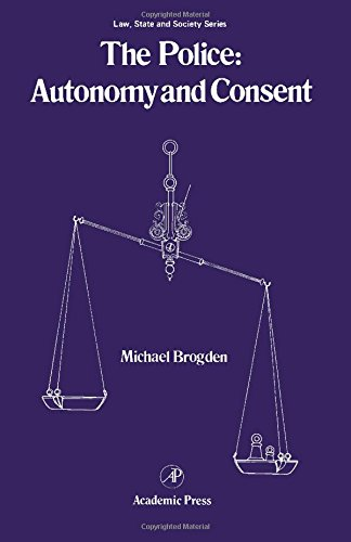 9780121351809: The Police: Autonomy and Consent (Law, State & Society)