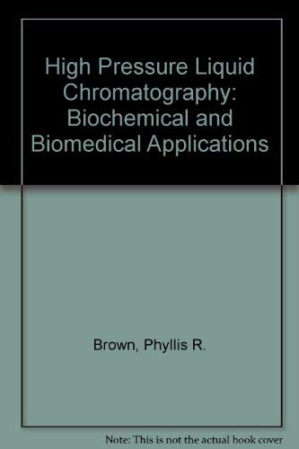 9780121369507: High Pressure Liquid Chromatography: Biochemical and Biomedical Applications