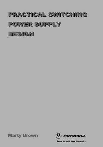 9780121370305: Practical Switching Power Supply Design (Motorola Series in Solid State Electronics)