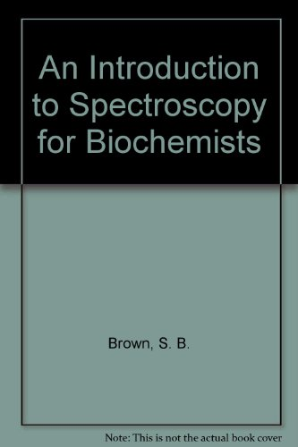 9780121370800: Introduction to Spectroscopy for Biochemists