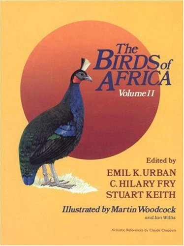 The Birds of Africa, Volume 2: Urban, Emil K.; Fry, C. Hilary; Keith, Stuart