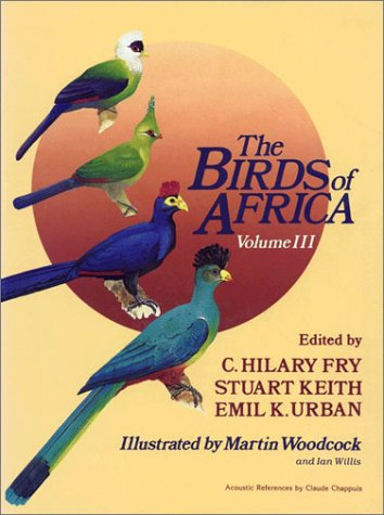 The Birds of Africa, Volume III. Parrots, Turracos, Cuckoos, Owls, Kingfishers etc.: Ornithologie],...