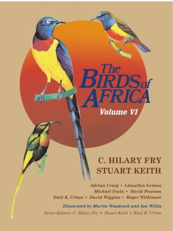 9780121373061: The Birds of Africa, Volume VI: Picathartes to Oxpeckers: Vol 6 (AP Natural World)