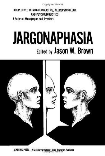 9780121375805: Jargonaphasia (Perspectives in neurolinguistics, neuropsychology, and psycholinguistics)