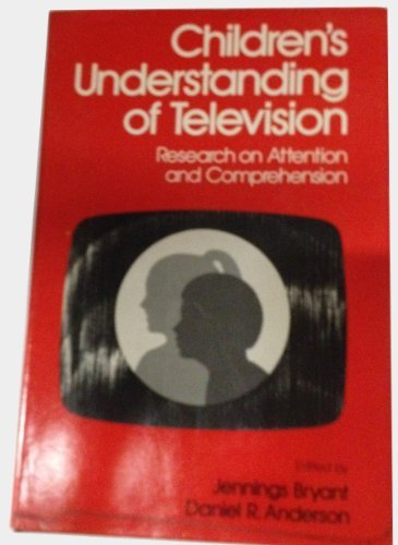9780121381608: Children's Understanding of Television: Research on Attention and Comprehension