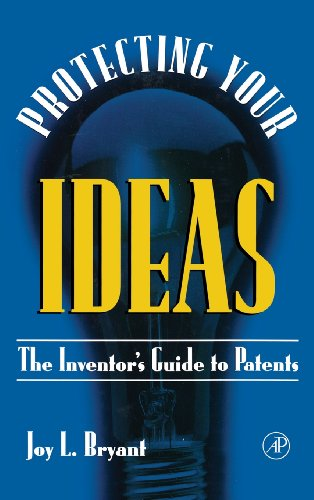9780121384104: Protecting Your  Ideas: The Inventor's Guide to Patents