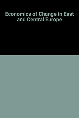 9780121391652: The Economics of Change in East and Central Europe: Its Impact on International Business