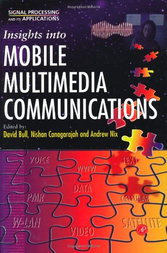 9780121403102: Insights Into Mobile Multimedia Communications (Signal Processing and its Applications)
