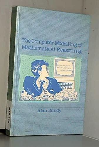 9780121412524: The Computer Modelling of Mathematical Reasoning