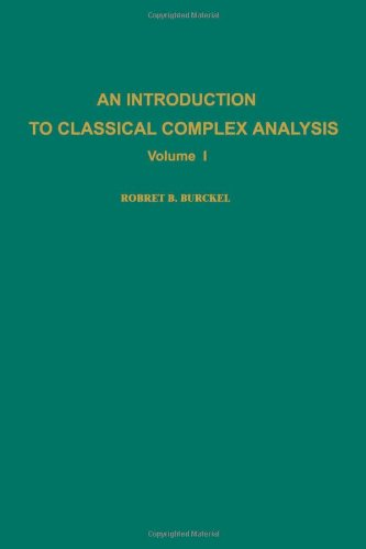 Introduction to Classical Complex Analysi (Volume 1): R.B. Burkel