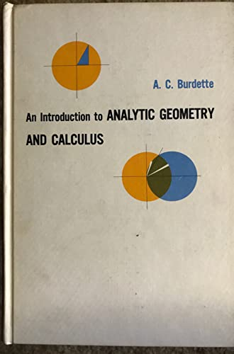 Introduction to Analytic Geometry and Calculus: A.C. Burdette