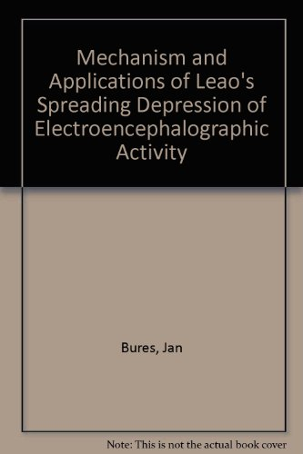 Mechanism and Applications of Leao`s Spreading Depression: Bures, Jan, O.