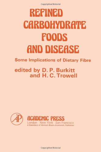 9780121447502: Refined Carbohydrate Foods and Disease: Some Implications of Dietary Fibre